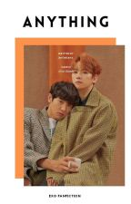 Anything - Chanbaek by V_Alien_