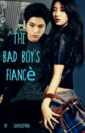 The Bad boy's Fiancè