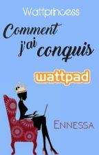 Wattprincess : Comment j'ai conquis Wattpad  by Ennessa