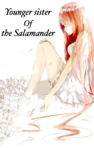 Younger sister Of the Salamander- FairyTail fanfic