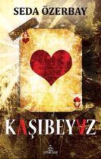 KAŞIBEYAZ  #Wattys2016 by sedaozerbay