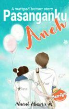 Pasanganku Aneh (Revisi) by nurul078