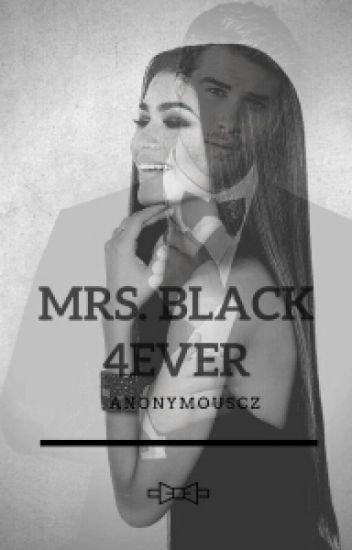 Mrs.Black 4ever
