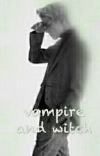 [|vampire and witch|] متوقفة by sehunwife6611