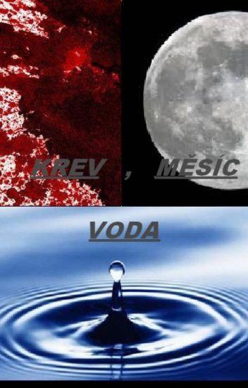 Krev, měsíc, voda