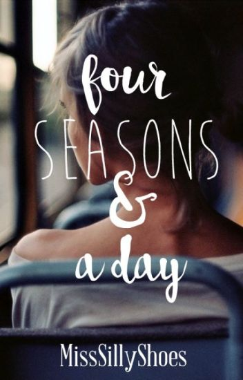 Four Seasons and A Day
