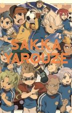 Sakka Yarouze (An Inazuma Eleven Fanfiction) (Currently being edited)  by Maaheen11