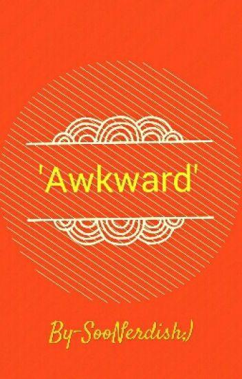 'Awkward' Adj.