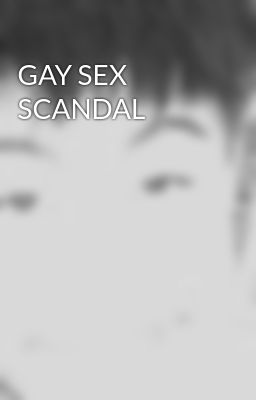 GAY SEX SCANDAL