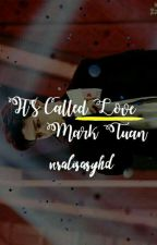 It's Called Love || Mark by nralisasyhd