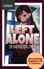 LEFT ALONE [ON-GOING] by DarkBlood_JYP24