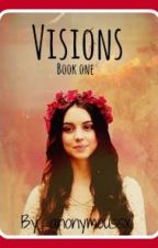 Visions❂ (Book one) by anonymoussx