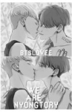 We are Nyongtory #Wattys2016 by btslovee
