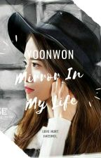 MIRROR IN MY LIFE [YoonWon] by Jjong-dda