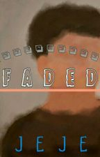 Faded by Queen-Jeje