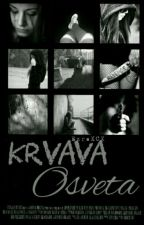 Krvava Osveta{COMPLETED} by EzraXCX