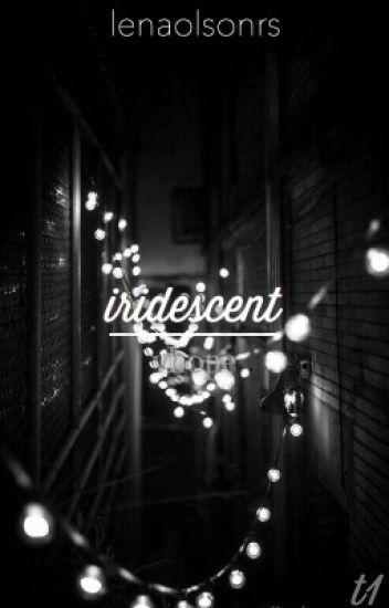 iridescent t1 ✿ vhope
