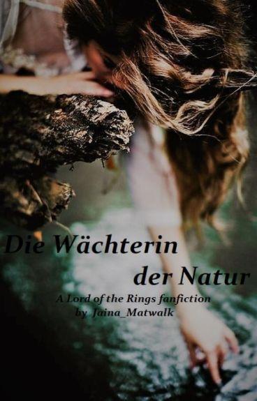 Die Wächterin der Natur (Herr der Ringe Fanfiktion)
