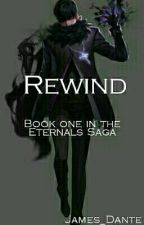 Rewind(Wattys2016) by James_Dante