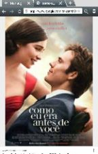 Como Eu Era Antes E Você,  Esse Livro É Um Best Seler Lindo E O Filme by VanessaNessinha8