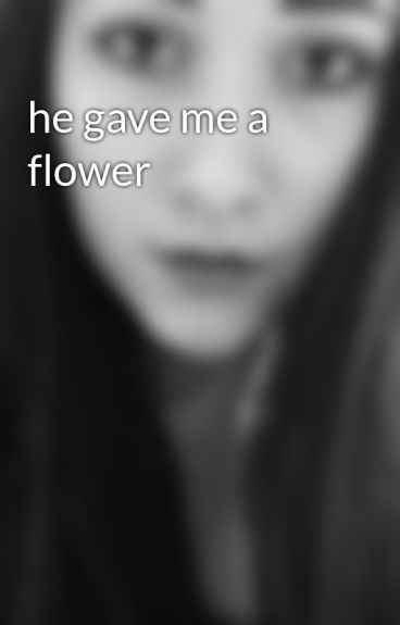 he gave me a flower by VictoriaKuftina