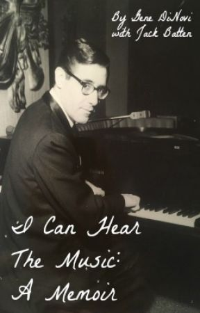 I Can Hear The Music: The Life of Gene DiNovi by genedinovi