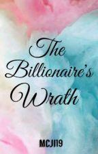 The Billionaire's Wrath by mcji19