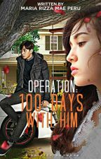 Operation: 100 Days With Him #Wattys2016 by itsmemaaaee