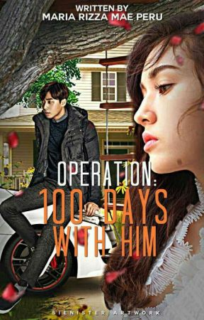 Operation: 100 Days With Him by itsmemaaaee