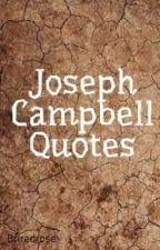 Joseph Campbell Quotes by Briredrose