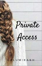 Private Access | 5sos | by calukmikash