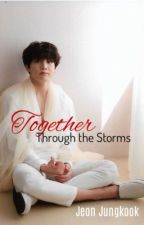 Together Throught The Storm|| Jeon Jungkook. Bts by JungkookSeagull97
