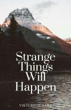 Strange Things Will Happen[Malec] by VikturiSaubara