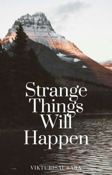 Strange Things Will Happen[Malec]