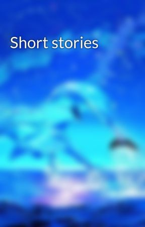 Short stories by Dolphingirl16