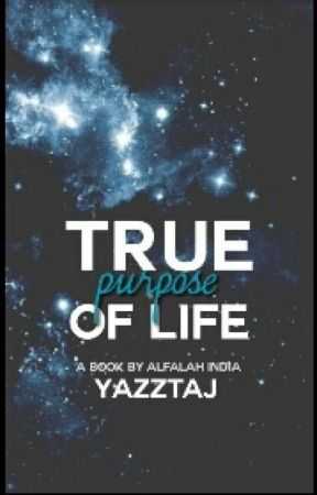 The True Purpose Of Life by yazztaj