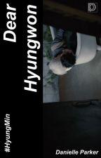 Dear Hyungwon || HyungMin by -tenct-