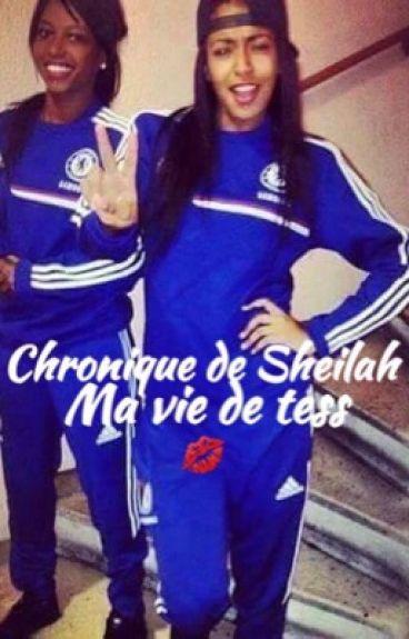 ~CHRONIQUE DE SHEILAH : Ma vie de Tess...