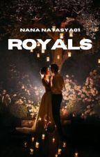 Royals by NanaNatasya01