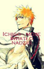 Ichigo - moje światło nadziei by Aredhel13