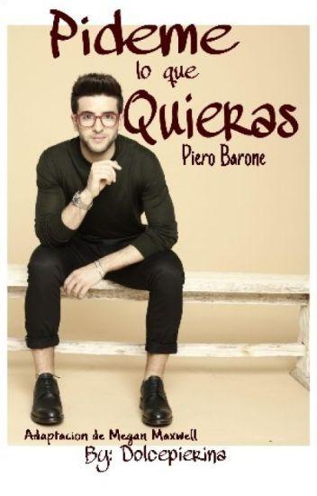 Pídeme Lo Que Quieras (Piero Barone)+18.