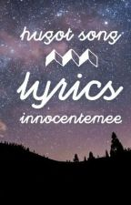 Hugot Song Lyrics [ COMPLETED] by INNOCENTEMEE