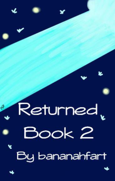 Returned (Grillby x Reader) - Book 2