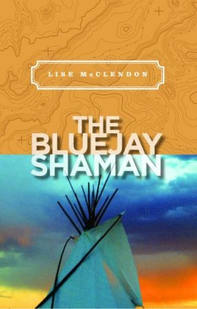 The Bluejay Shaman by LiseMcClendon
