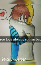 GLPaddl-True love always comes back by H-A-T-E-M-E