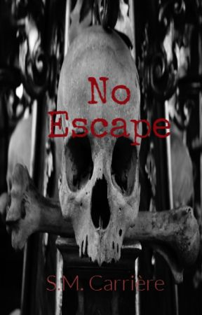 No Escape by SMCarriere