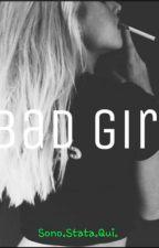 Bad Girl ¤  by Sono-Stata-Qui