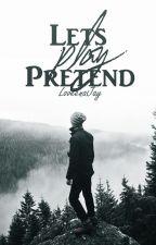Let's Play Pretend (BoyxBoy) by LoveenaJay