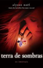 Terra de Sombras -  Os Imortais by Giihlz