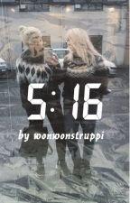 5:16 / Kellina  by wonwonstruppi